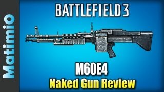 Naked M60E4 Gun Review - Fat Clunky Pig (Battlefield 3 Gameplay/Commentary)