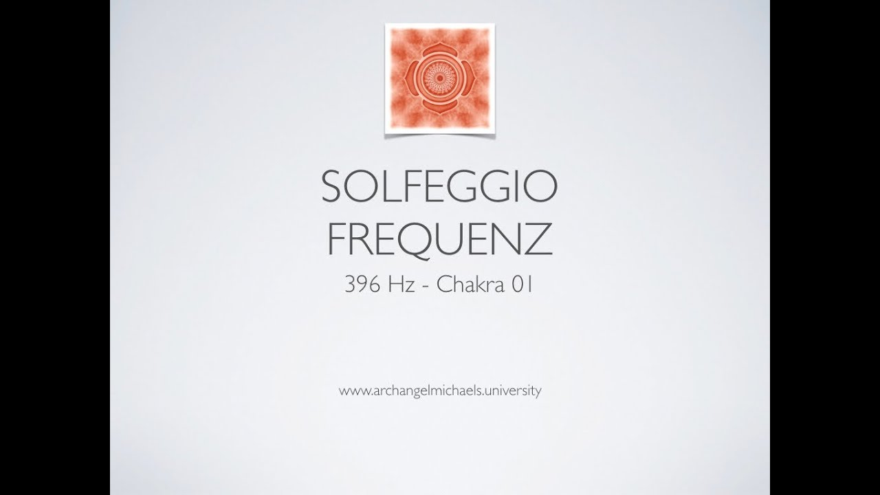 Solfeggio 396 Hz - Chakra 01