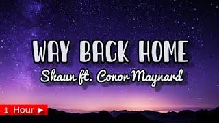 Download WAY BACK HOME |  SHAUN ft CONOR MAYNARD  | 1 HOUR LOOP | nonstop