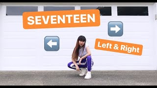 SEVENTEEN(세븐틴) ❤ 'Left & Right' Dance Cover
