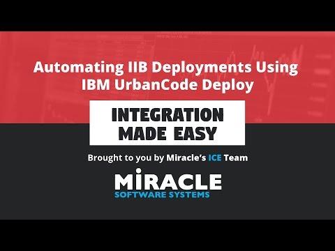 Automating IIB Deployments Using IBM UrbanCode Deploy | Integration Made Easy