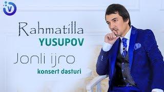 Скачать Rahmatillo Yusupov Jonli Ijro Konsert Dasturi 2018