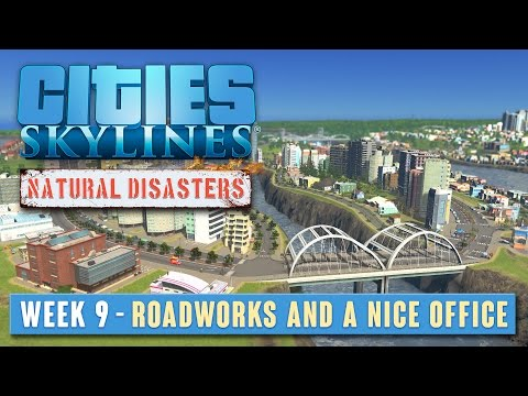 C:S Natural Disasters - Week 9 - Roadworks and a nice office