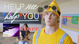 Logan Paul - Help Me Help You ft. Why Don't We (Piano Cover)