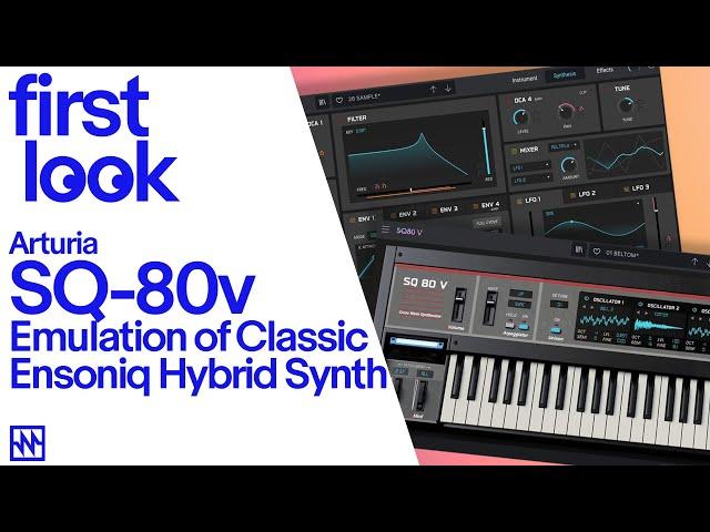 First Look: Arturia SQ-80V Emulation of Classic Ensoniq Hybrid Synth
