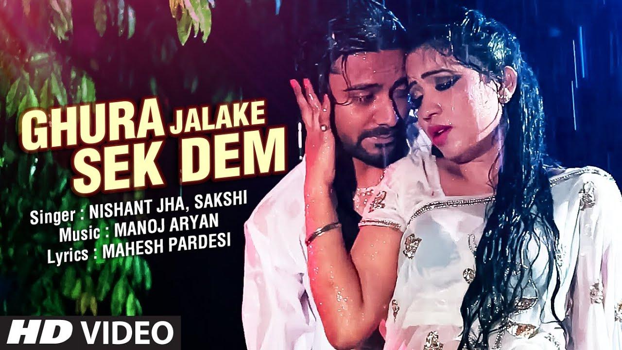 Ghura Jala Ke Sek Dem New Bhojpuri Hot Video Song  Nishant Jhasakshi