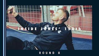 Spotlight | Inside Jones' 150th (R8)