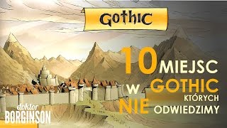 10 miejsc w GOTHIC, których NIE odwiedzimy...