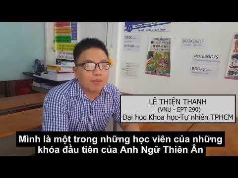 [CẢM NHẬN HỌC VIÊN ANH NGỮ THIÊN ÂN] - BẠN LÊ THIỆN THANH - 290 VNU-EPT