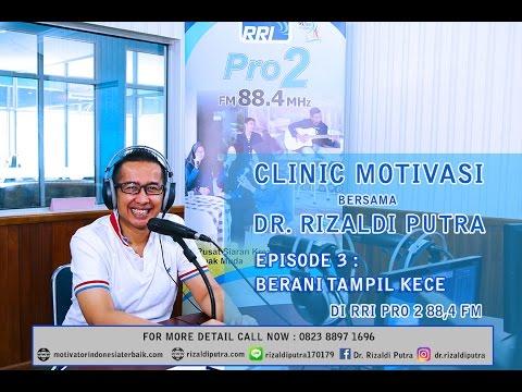Clinic Motivasi bersama Dr. Rizaldi Putra (Motivator Indonesia Terbaik)