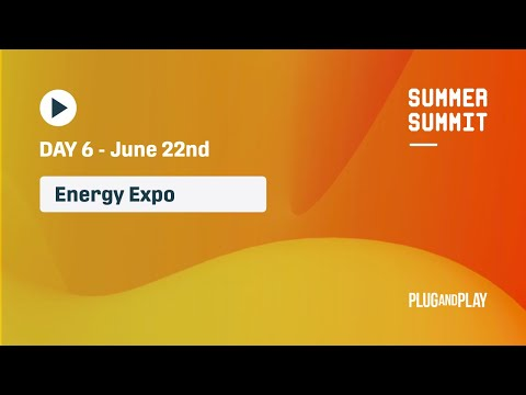 Plug and Play Summer Summit Day 6: Energy Expo