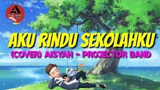 Cover Aisyah Projector Band Corona Aku Rindu Sekolahku