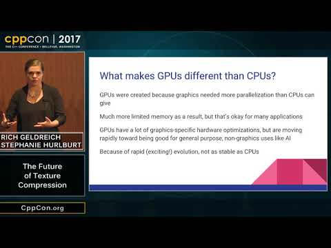 "CppCon 2017: Rich Geldreich & Stephanie Hurlburt  ""The Future of Texture Compression"""
