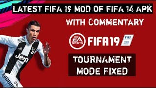 FIFA 14 Mod 19 Apk with commentary+Tournament Mode Fixed | New Faces, Kits & DB