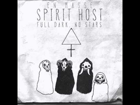 Spirit Host - Full Dark, No Stars