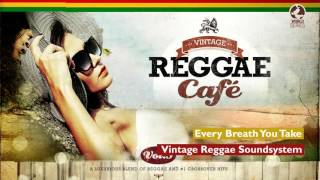 Every Breath You Take - Vintage Reggae Café 3