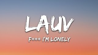 Lauv, Anne-Marie - fuck, i'm lonely (Lyrics / Lyric Video)