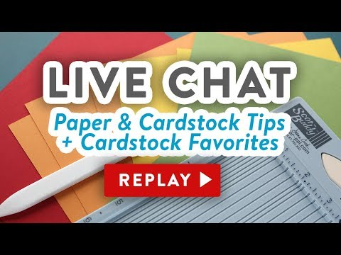 LIVE Chat - Why is my cardstock cracking? Paper tips & favorites!