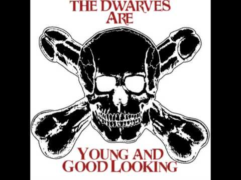 Dwarves - The Dwarves are Young and Good Looking ( Full Album)