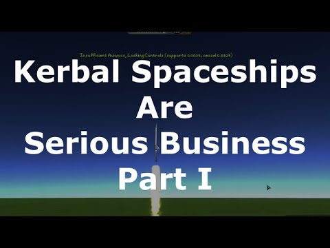 Kerbal Spaceships Are Serious Business - Realistic Playthrough - Part 1