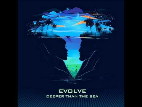 Evolve - Deepr Than the Sea (feat. Bajka )