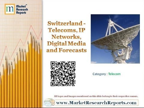 Switzerland - Telecoms, IP Networks, Digital Media and Forecasts