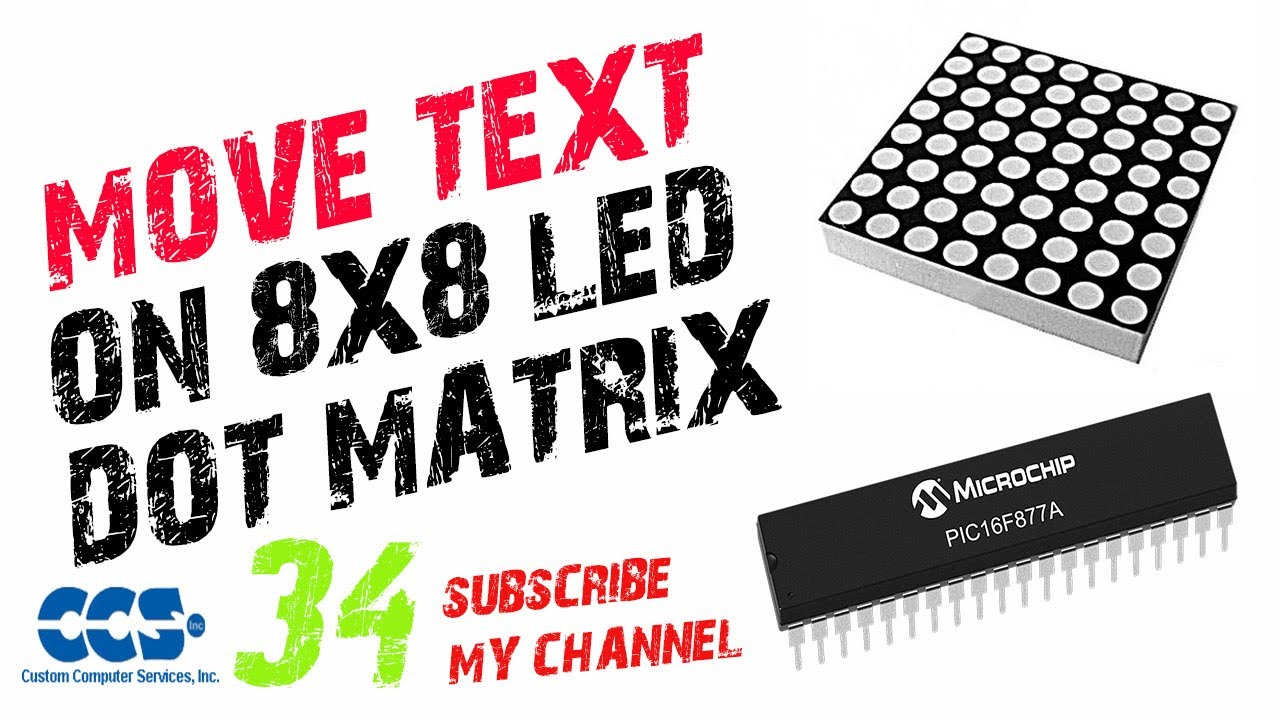 How to Move Text on 8X8 LED Dot Matrix Display with PIC16F877A - PIC C  Compiler