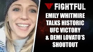 Emily Whitmire talks about making history at UFC Phoenix & Demi Lovato giving her props