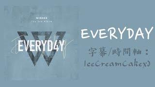 【繁體字幕】WINNER (위너) - EVERYDAY
