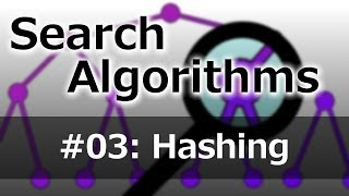 Search Algorithms 03: Hashing