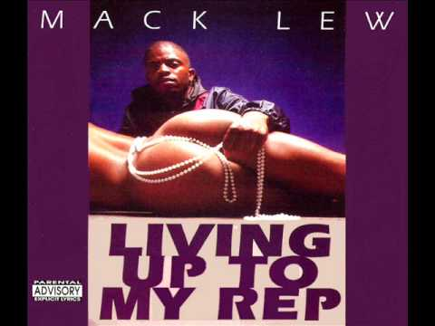 Mack Lew - Living Up To My Rep