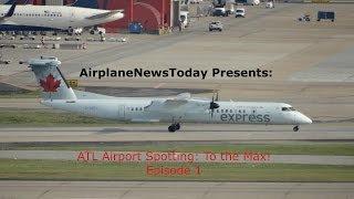 ATL Airport Spotting: To the Max! (Episode 1) (HD)