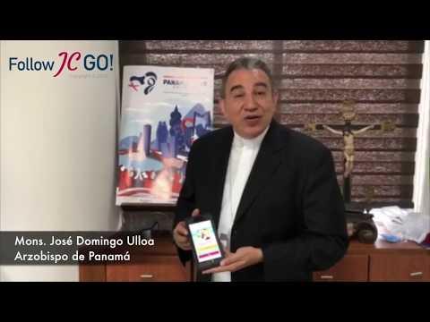 Follow JC Go! - Mons. Ulloa, JMJ Panamá 2019