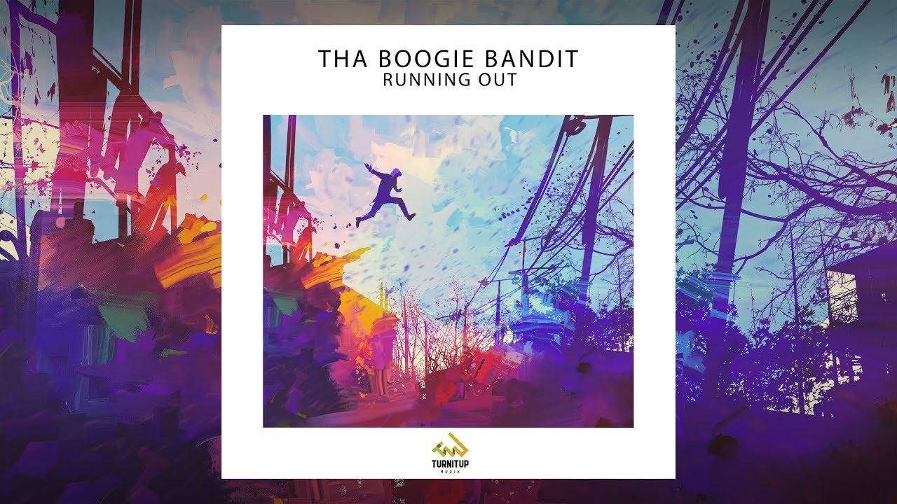 Tha Boogie Bandit - Running Out