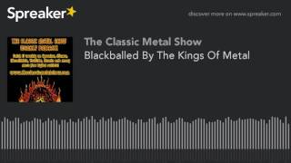 Blackballed By The Kings Of Metal