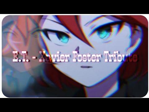 Xavier Foster Tribute - E.T. AMV Inazuma Eleven Hiroto Kiyama