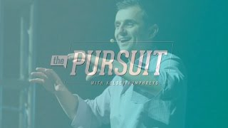 The Pursuit: 5 Tips to Be a Successful Entrepreneur, the Gary Vee Way