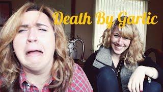 Death By Garlic Fail