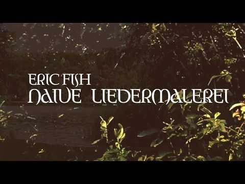 ERIC FISH - NAIVE LIEDERMALEREI - DER FILM