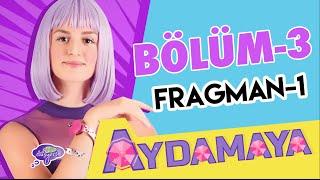 Aydamaya 3. Bölüm Fragman