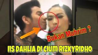 Iis Dahlia Di Cium Rizky Ridho, Bukan Muhrim ??
