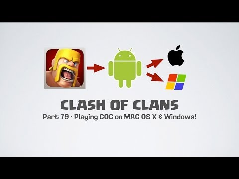 Clash of Clans - Part 79 - How to play Clash of Clans on Mac OS X & Windows