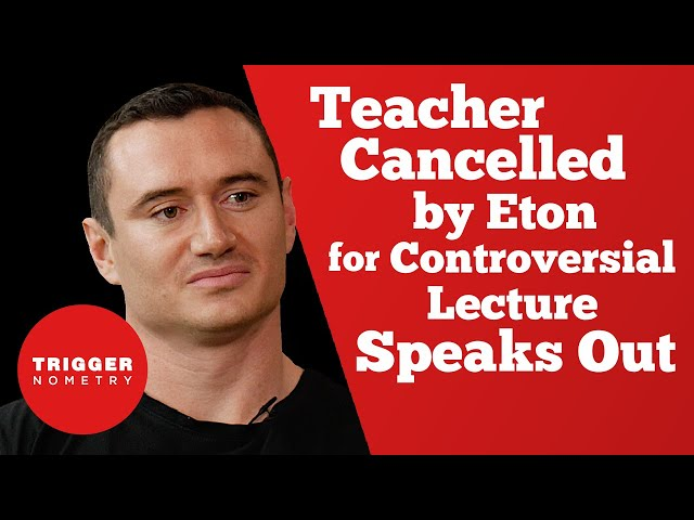 Teacher Cancelled by Eton for Controversial Lecture Speaks Out