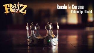 La Raíz - Rueda la Corona | Videoclip Oficial thumbnail