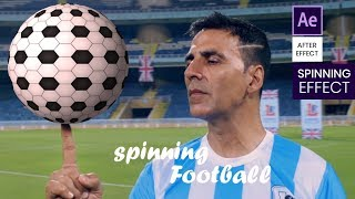 Spinning football with Akshay Kumar [After effect Tutorial]