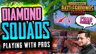 DIAMOND SQUADS w/ PUBG Mobile Pros!