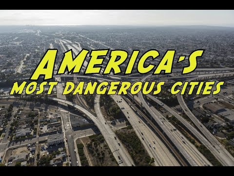 The 10 MOST DANGEROUS CITIES In AMERICA For 2019