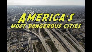 The 10 MOST DANGEROUS CITIES in AMERICA