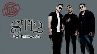 ST 12 - Pergi Saja (Official Music Video)