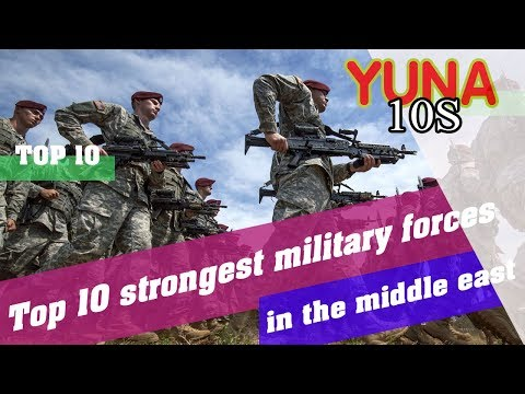 Top 10 strongest military forces in the middle east